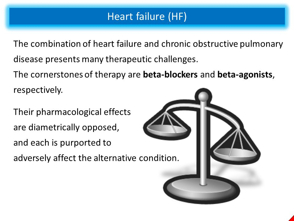 Heart failure (HF) The combination of heart failure and chronic obstructive pulmonary disease presents many therapeutic challenges.