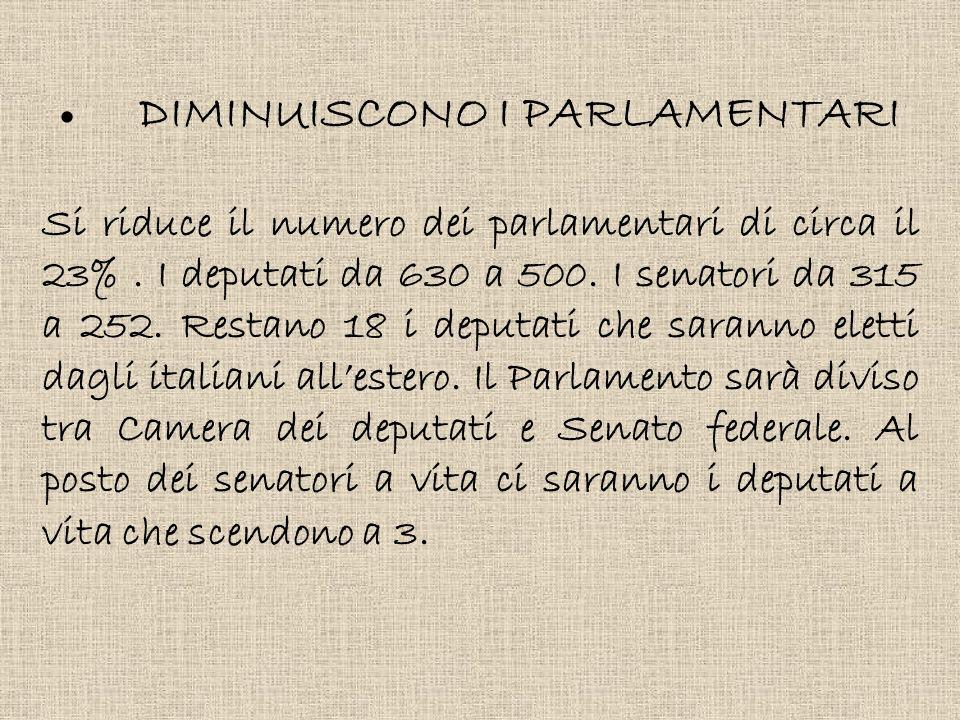 · DIMINUISCONO I PARLAMENTARI