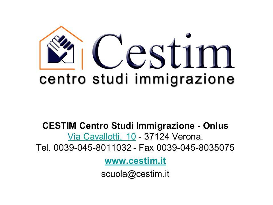 CESTIM Centro Studi Immigrazione - Onlus Via Cavallotti, 10 - 37124 Verona. Tel. 0039-045-8011032 - Fax 0039-045-8035075