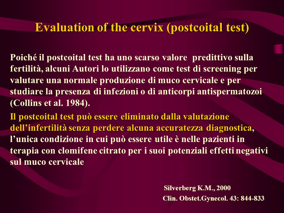 Evaluation of the cervix (postcoital test)