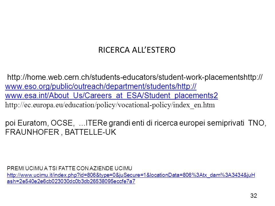 RICERCA ALL'ESTERO http://home.web.cern.ch/students-educators/student-work-placementshttp://
