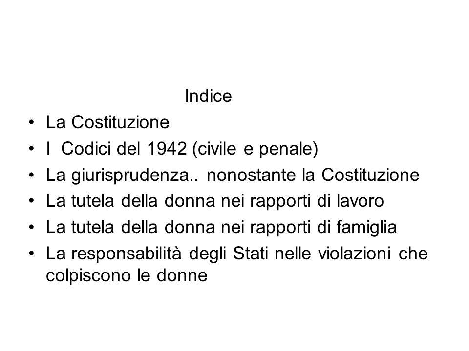 Indice La Costituzione. I Codici del 1942 (civile e penale) La giurisprudenza.. nonostante la Costituzione.