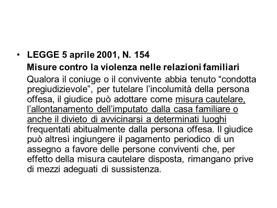 LEGGE 5 aprile 2001, N. 154 Misure contro la violenza nelle relazioni familiari.