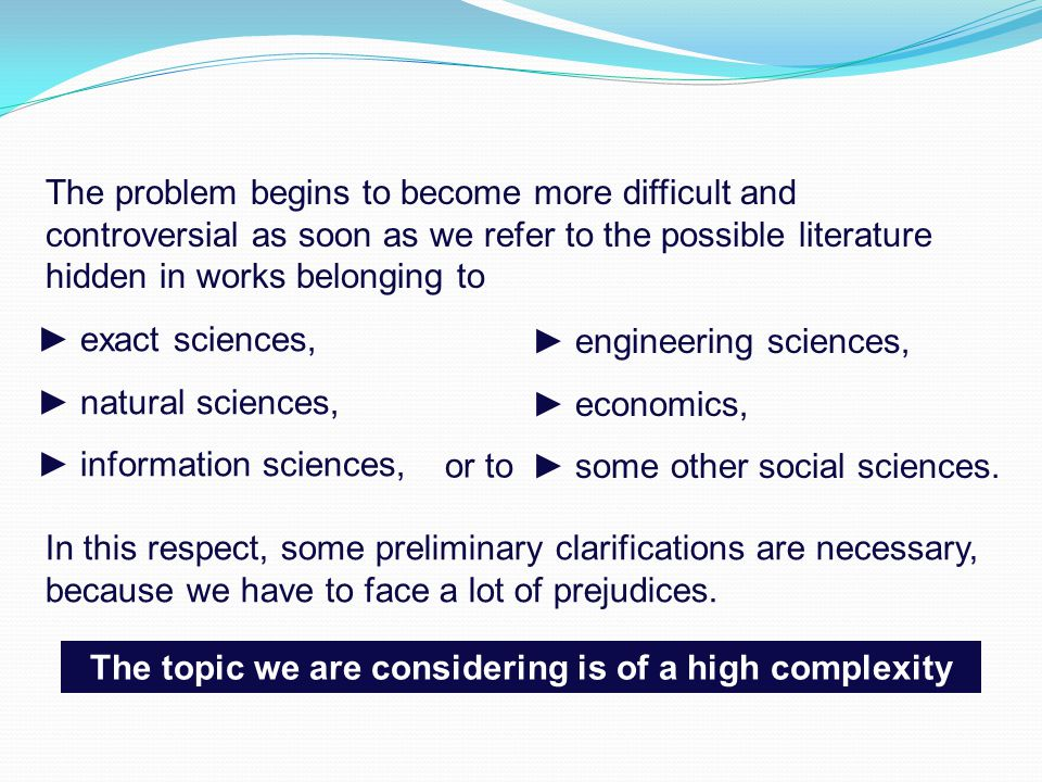 The topic we are considering is of a high complexity