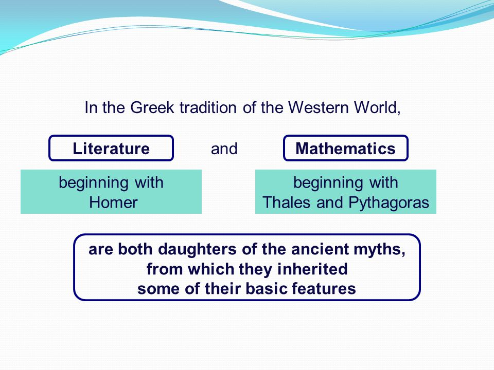 In the Greek tradition of the Western World,