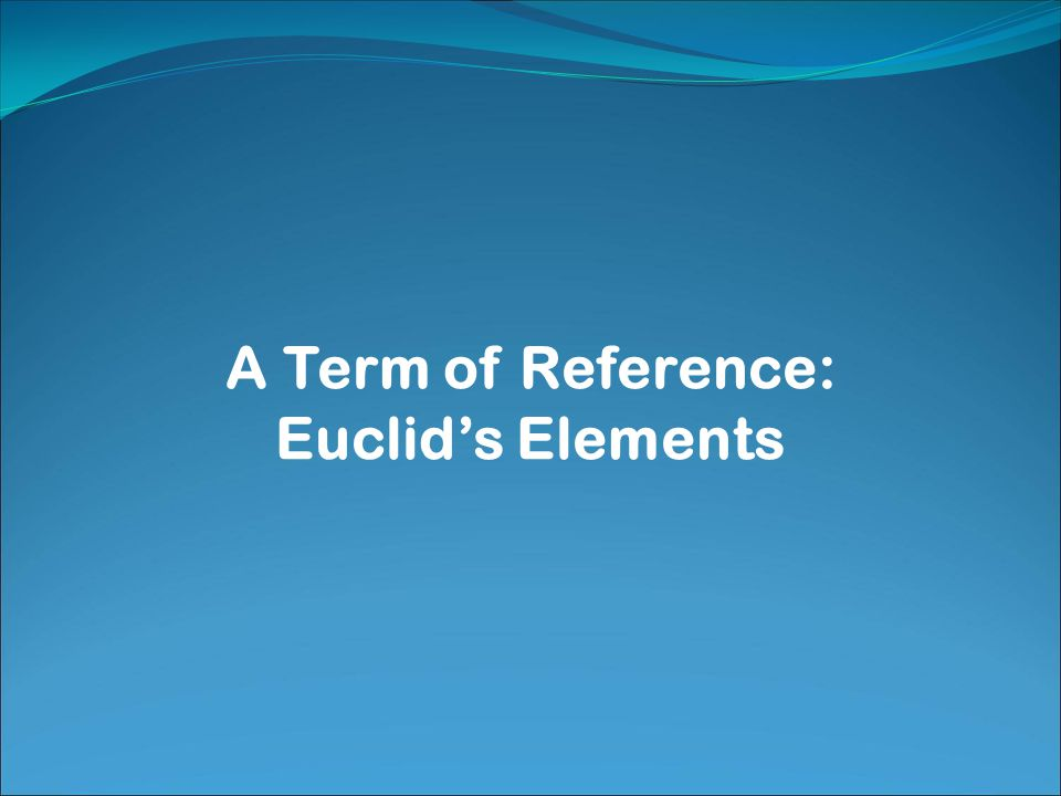 A Term of Reference: Euclid's Elements