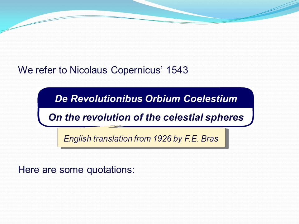 We refer to Nicolaus Copernicus' 1543