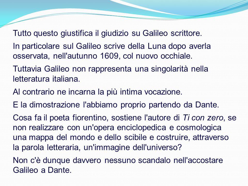 Tutto questo giustifica il giudizio su Galileo scrittore.