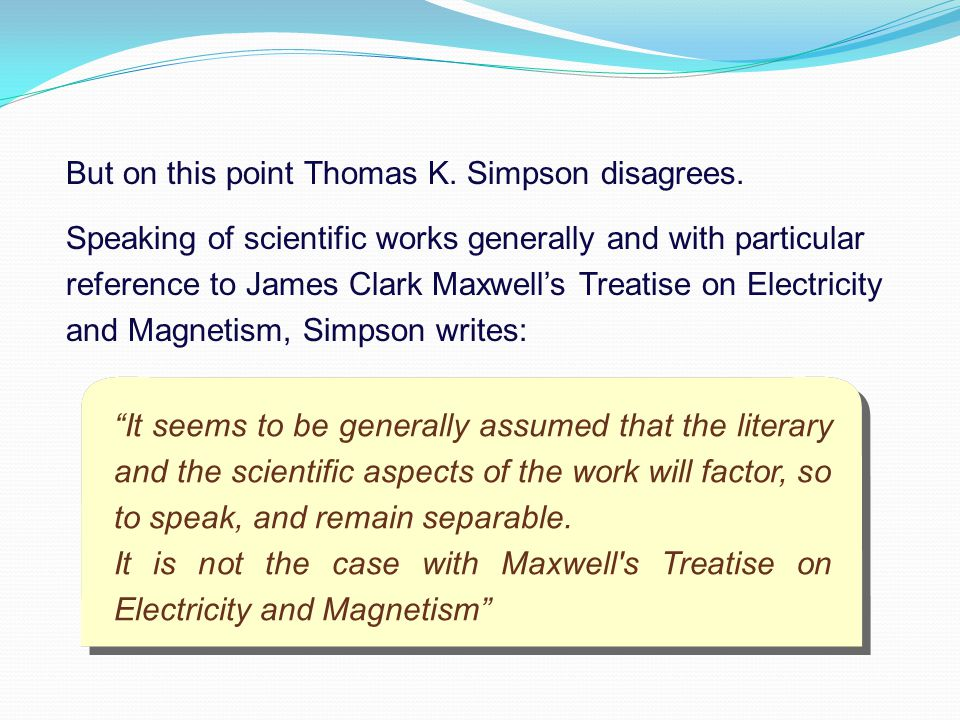 But on this point Thomas K. Simpson disagrees.