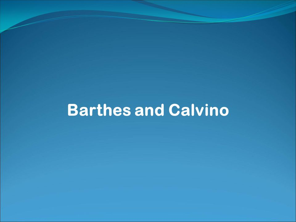 Barthes and Calvino