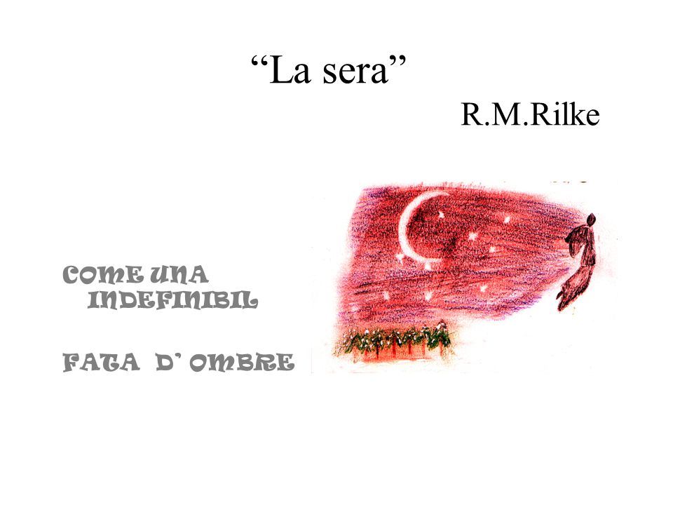 La sera R.M.Rilke COME UNA INDEFINIBIL.