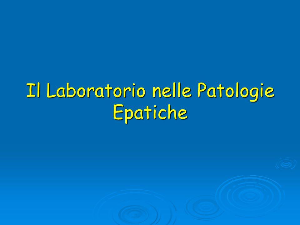 Il Laboratorio nelle Patologie Epatiche