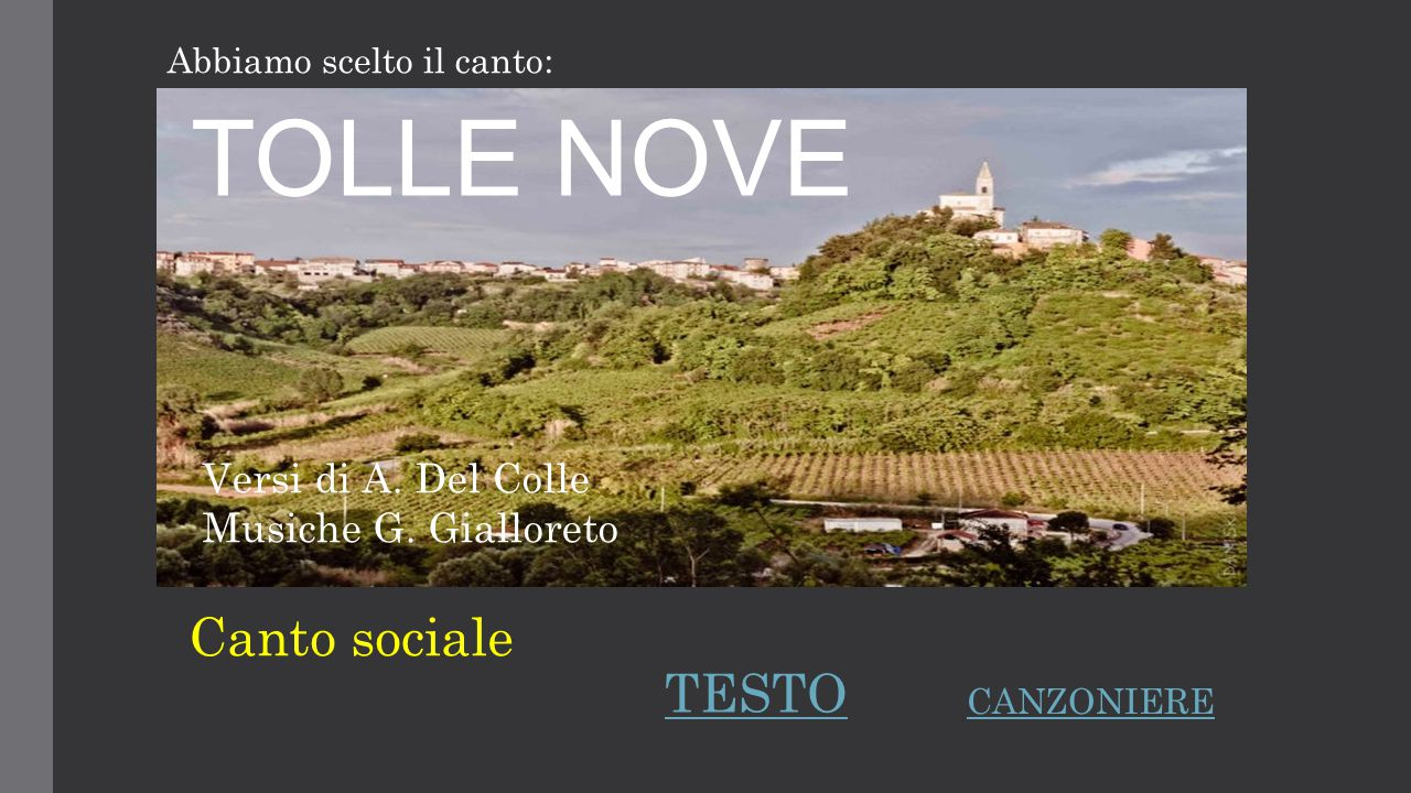 TOLLE NOVE Canto sociale TESTO Versi di A. Del Colle