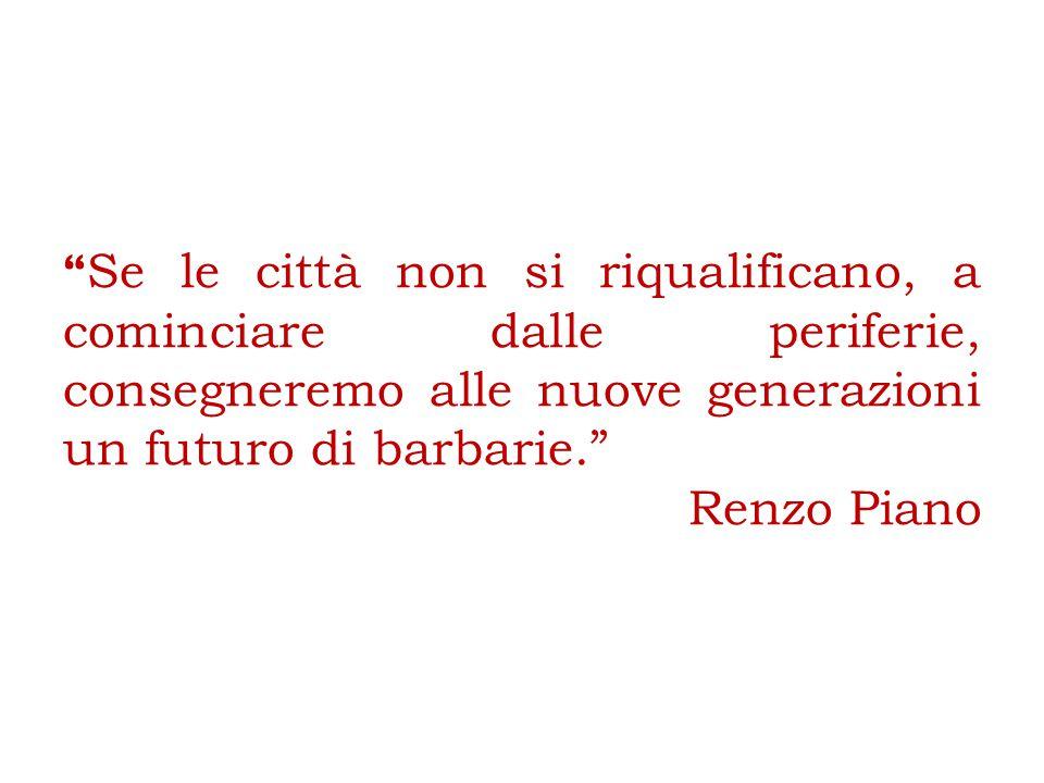 Se le città non si riqualificano, a cominciare dalle periferie, consegneremo alle nuove generazioni un futuro di barbarie.