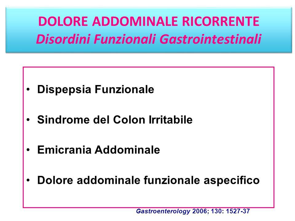 DOLORE ADDOMINALE RICORRENTE Disordini Funzionali Gastrointestinali