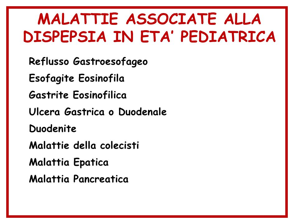 MALATTIE ASSOCIATE ALLA DISPEPSIA IN ETA' PEDIATRICA