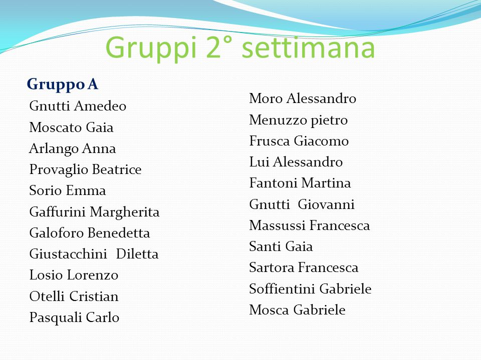 Gruppi 2° settimana Gruppo A