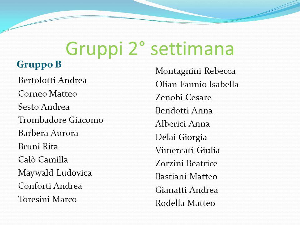 Gruppi 2° settimana Gruppo B