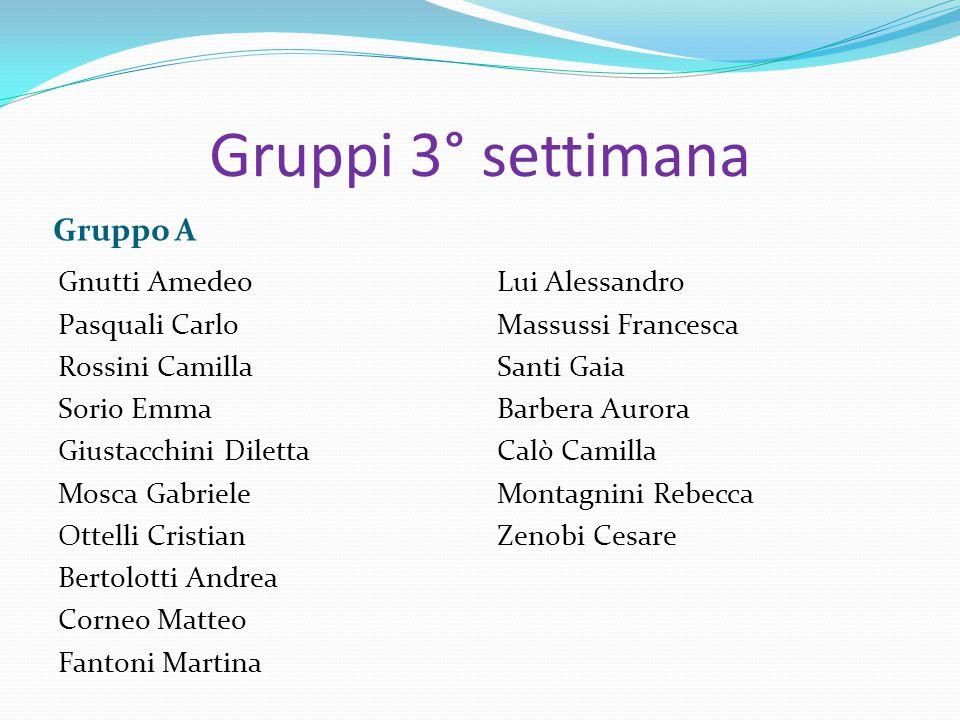 Gruppi 3° settimana Gruppo A