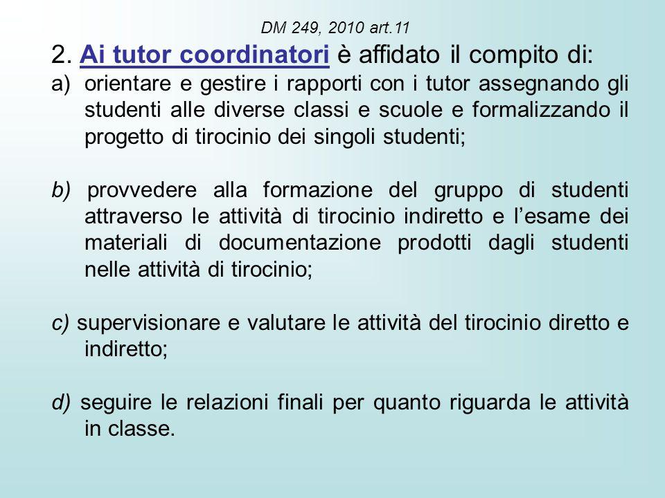2. Ai tutor coordinatori è affidato il compito di: