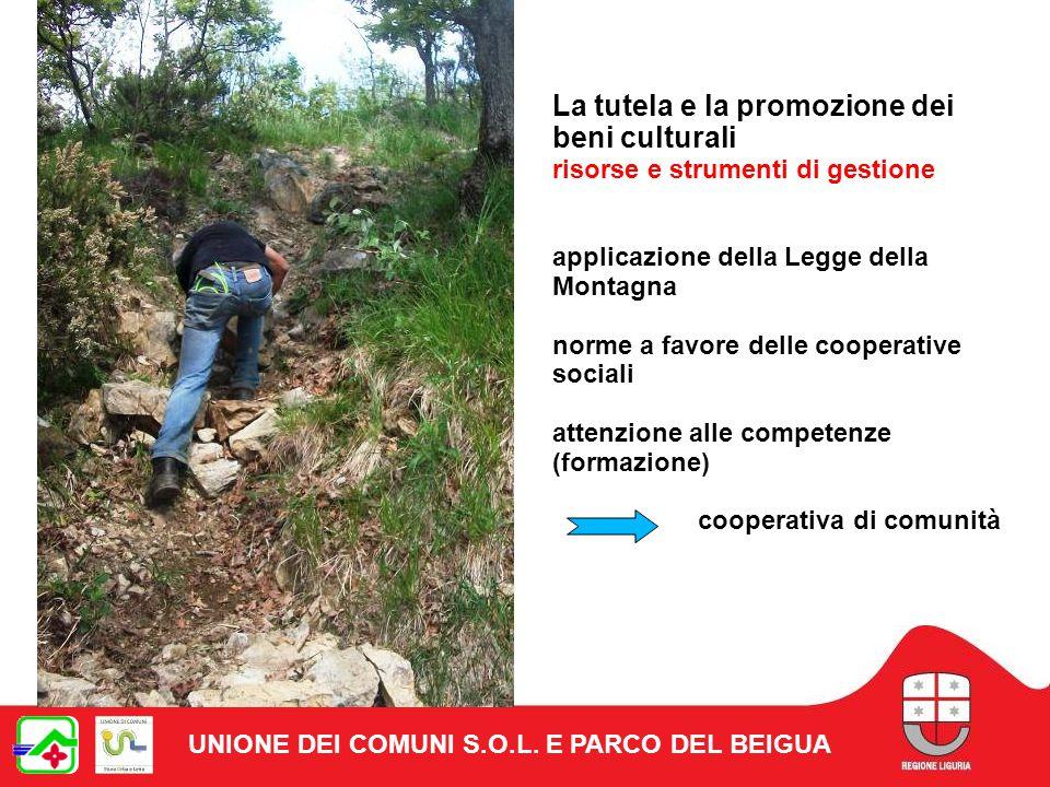 La tutela e la promozione dei beni culturali risorse e strumenti di gestione applicazione della Legge della Montagna norme a favore delle cooperative sociali attenzione alle competenze (formazione) cooperativa di comunità