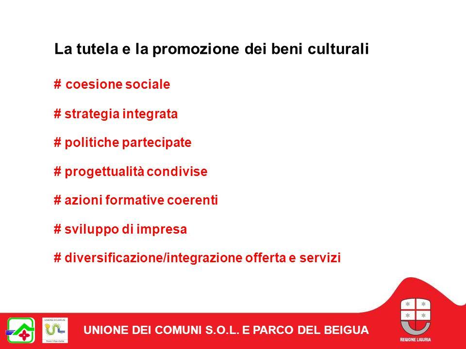 La tutela e la promozione dei beni culturali # coesione sociale # strategia integrata # politiche partecipate # progettualità condivise # azioni formative coerenti # sviluppo di impresa # diversificazione/integrazione offerta e servizi