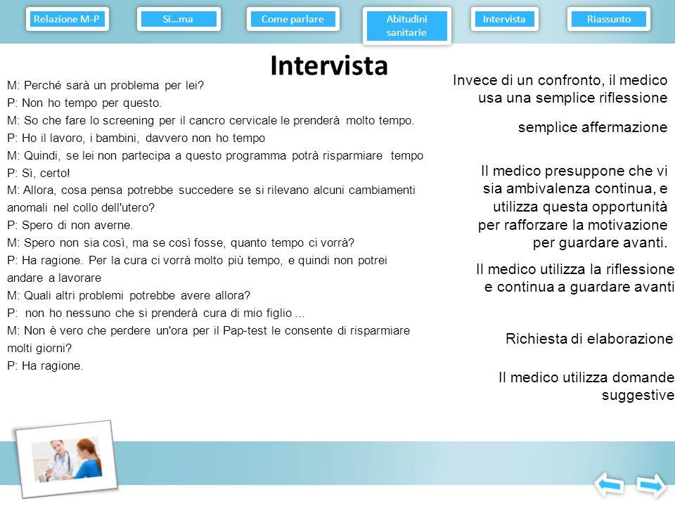 Relazione M-P Come parlare. Abitudini sanitarie. Intervista. Riassunto. Si…ma. Intervista.