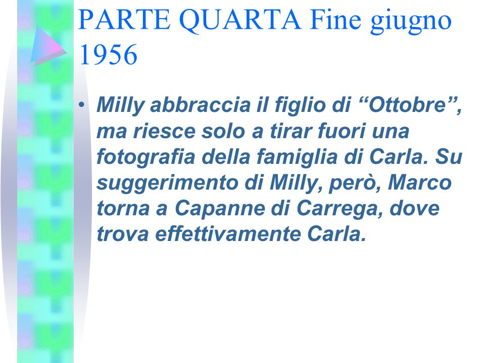 PARTE QUARTA Fine giugno 1956