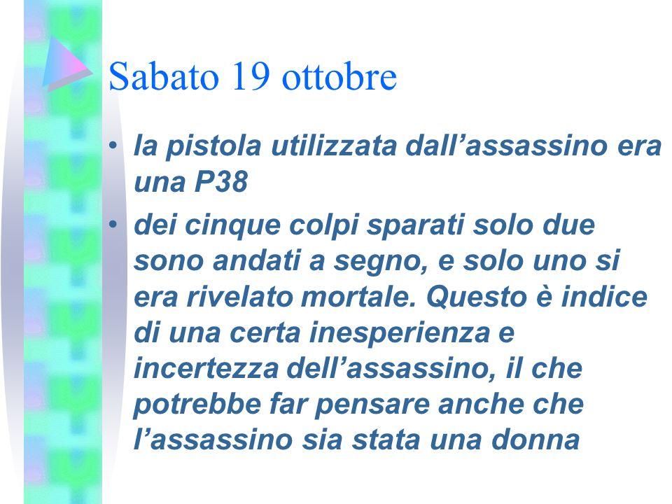 Sabato 19 ottobre la pistola utilizzata dall'assassino era una P38