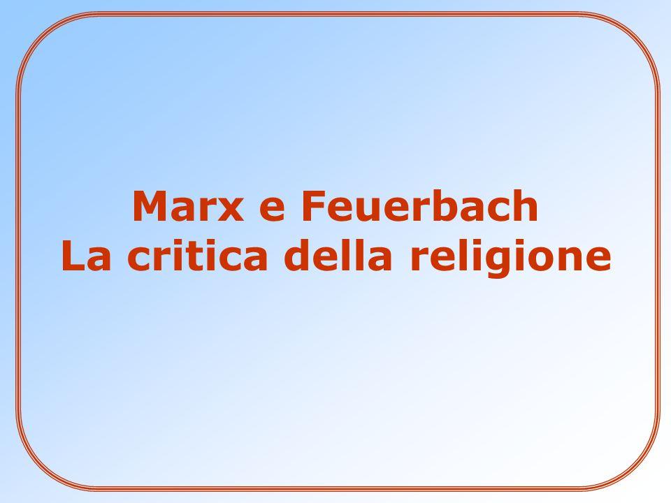 Marx e Feuerbach La critica della religione