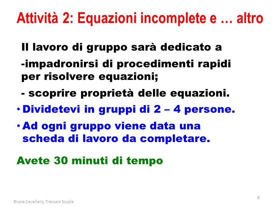 Attività 2: Equazioni incomplete e … altro