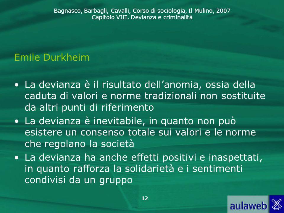 Emile Durkheim La devianza è il risultato dell'anomia, ossia della caduta di valori e norme tradizionali non sostituite da altri punti di riferimento.