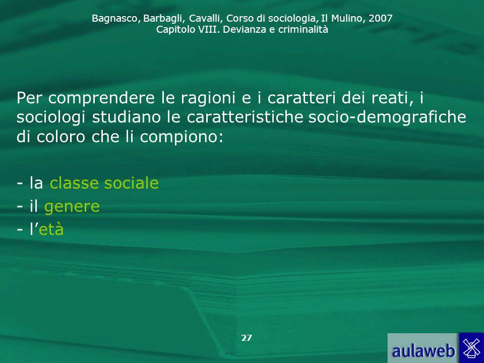 Per comprendere le ragioni e i caratteri dei reati, i sociologi studiano le caratteristiche socio-demografiche di coloro che li compiono: