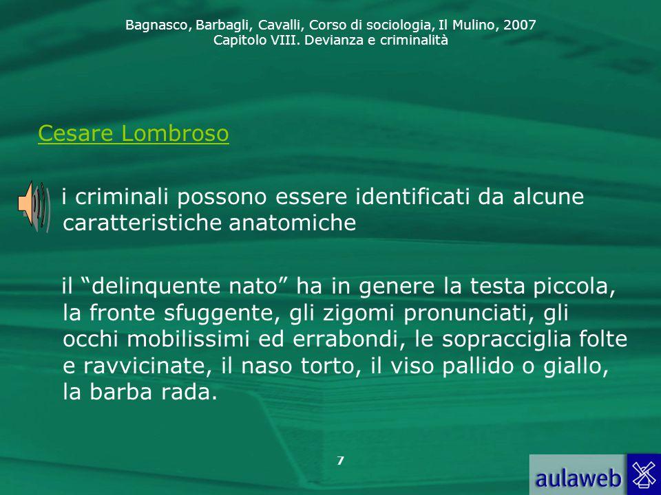 Cesare Lombroso i criminali possono essere identificati da alcune caratteristiche anatomiche.