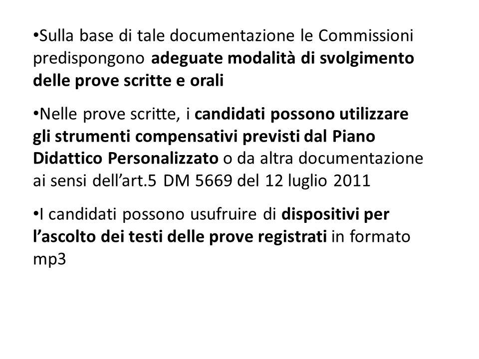 Sulla base di tale documentazione le Commissioni predispongono adeguate modalità di svolgimento delle prove scritte e orali