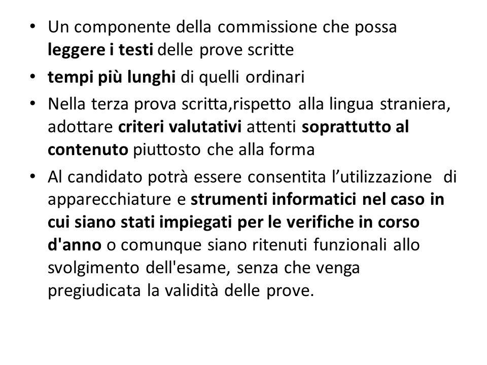 Un componente della commissione che possa leggere i testi delle prove scritte