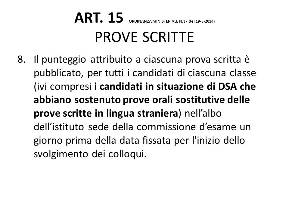 ART. 15 (ORDINANZA MINISTERIALE N.37 del 19-5-2014) PROVE SCRITTE