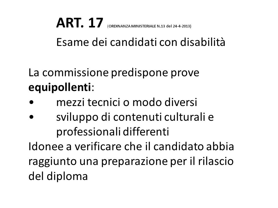 ART. 17 (ORDINANZA MINISTERIALE N. 13 del 24-4-2013)