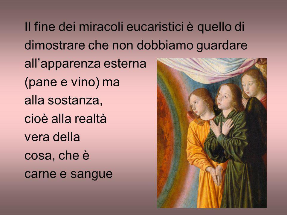 Il fine dei miracoli eucaristici è quello di