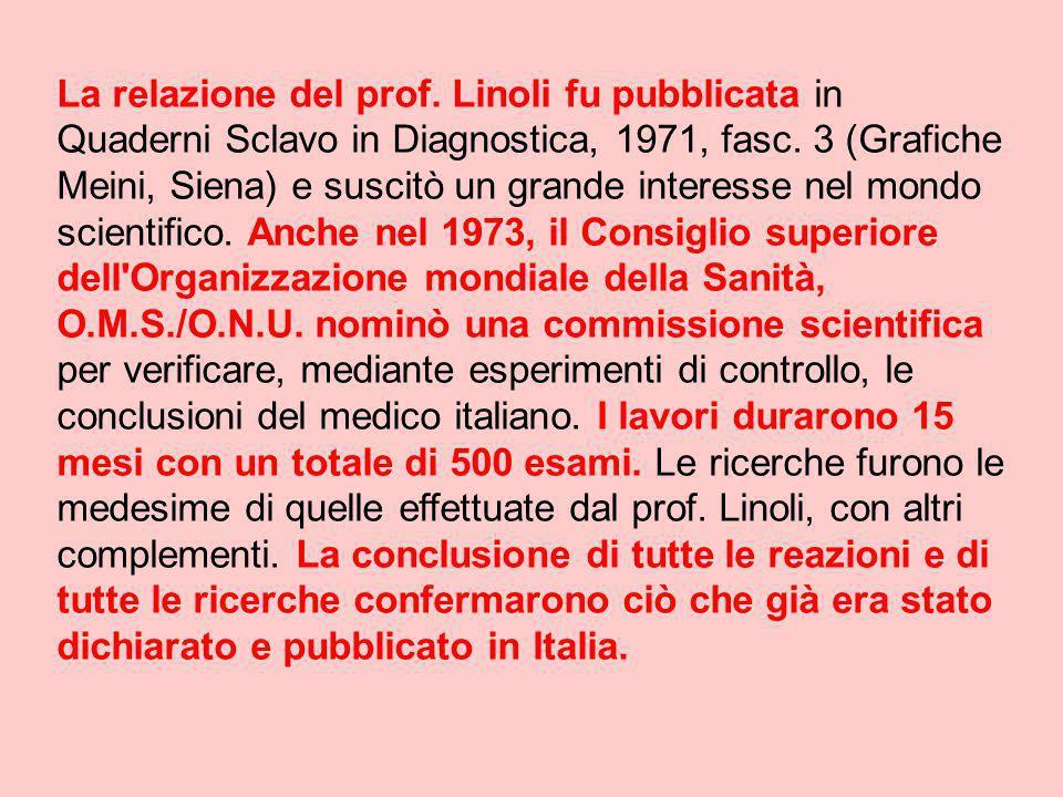 La relazione del prof. Linoli fu pubblicata in Quaderni Sclavo in Diagnostica, 1971, fasc.
