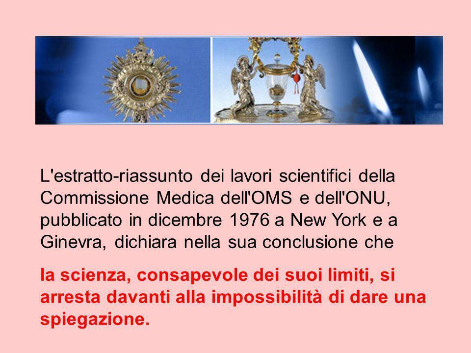 L estratto-riassunto dei lavori scientifici della Commissione Medica dell OMS e dell ONU, pubblicato in dicembre 1976 a New York e a Ginevra, dichiara nella sua conclusione che