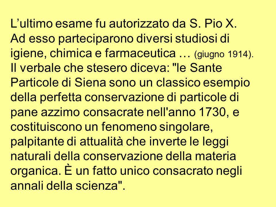 L'ultimo esame fu autorizzato da S. Pio X.