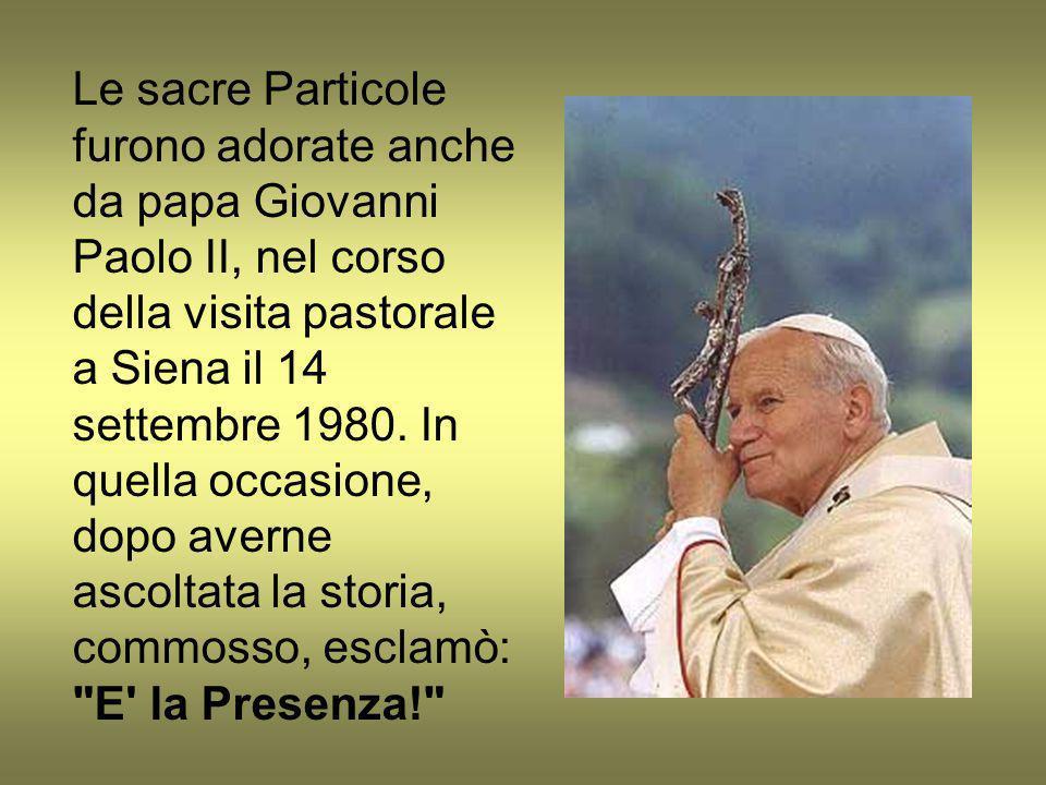 Le sacre Particole furono adorate anche da papa Giovanni Paolo II, nel corso della visita pastorale a Siena il 14 settembre 1980.