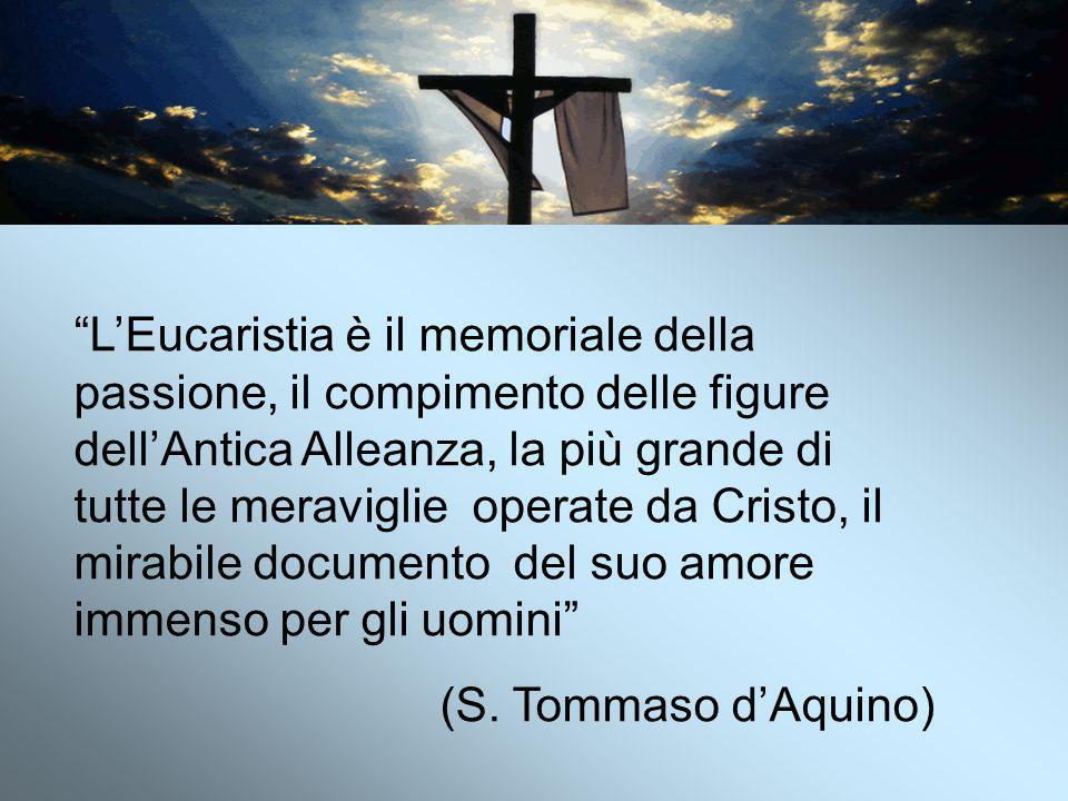 L'Eucaristia è il memoriale della passione, il compimento delle figure dell'Antica Alleanza, la più grande di tutte le meraviglie operate da Cristo, il mirabile documento del suo amore immenso per gli uomini