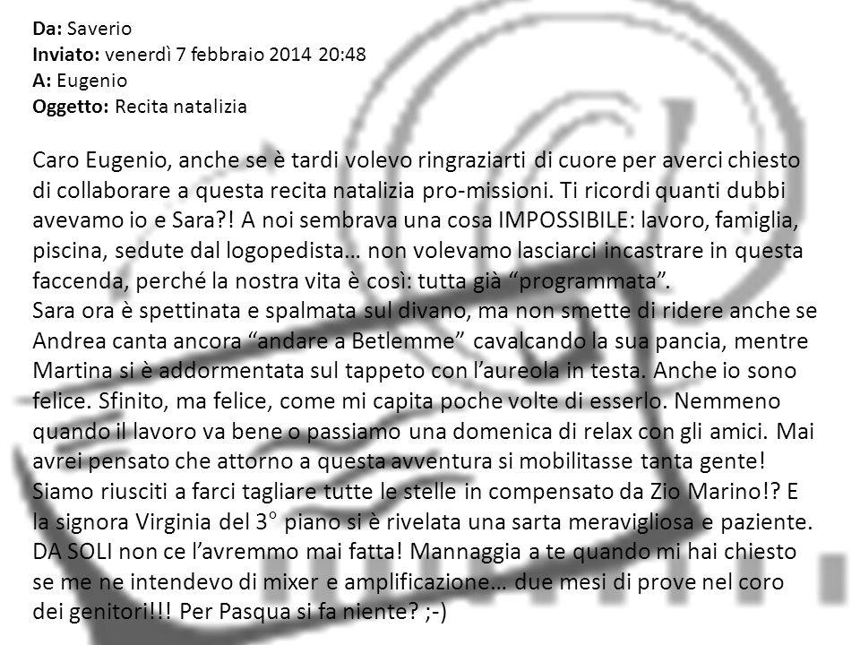 Da: Saverio Inviato: venerdì 7 febbraio 2014 20:48 A: Eugenio Oggetto: Recita natalizia.