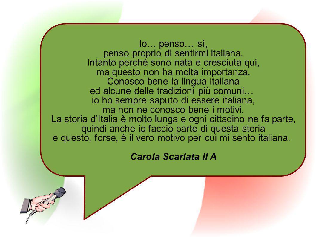 penso proprio di sentirmi italiana.