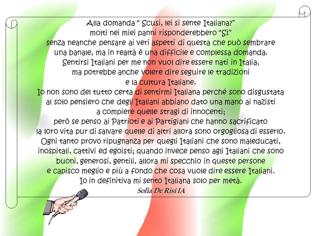 Alla domanda Scusi, lei si sente Italiana