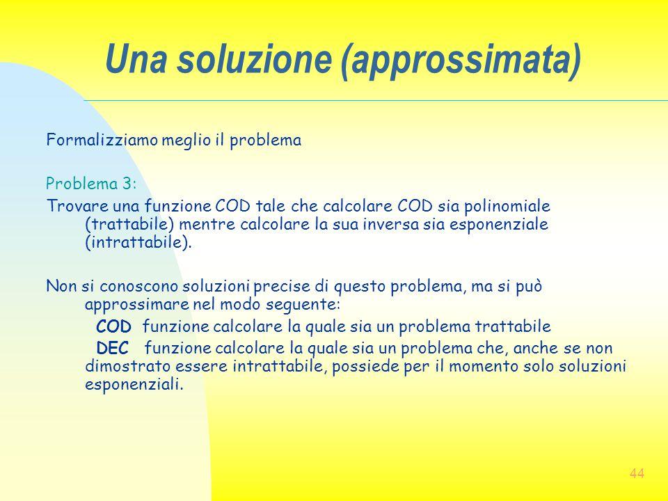 Una soluzione (approssimata)
