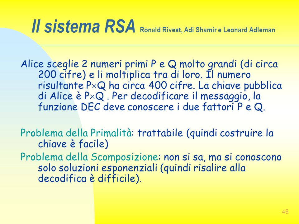 Il sistema RSA Ronald Rivest, Adi Shamir e Leonard Adleman