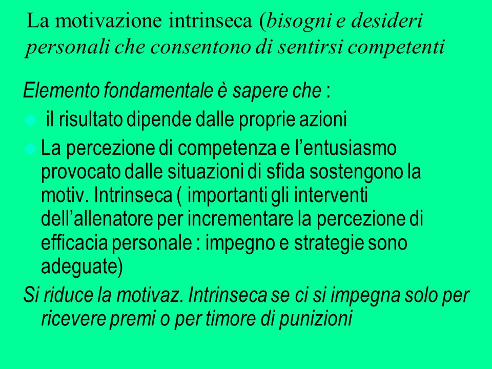 La motivazione intrinseca (bisogni e desideri personali che consentono di sentirsi competenti